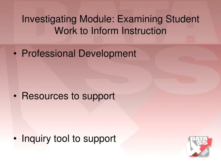 Investigating module examining student work to inform instruction