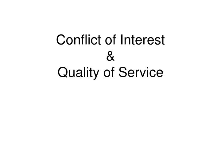 conflict of interest quality of service n.