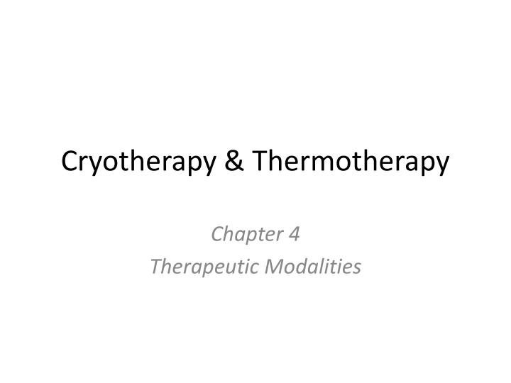 cryotherapy thermotherapy n.