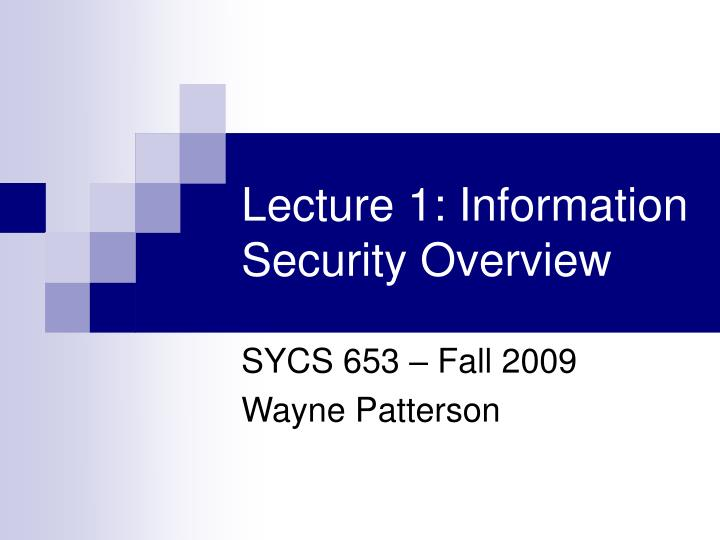 Lecture 1 information security overview
