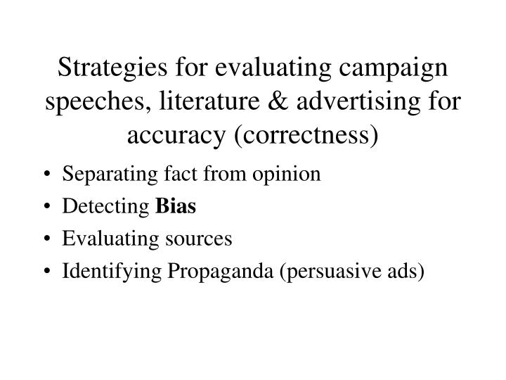 strategies for evaluating campaign speeches literature advertising for accuracy correctness n.