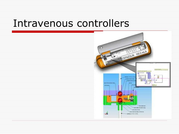 Intravenous controllers