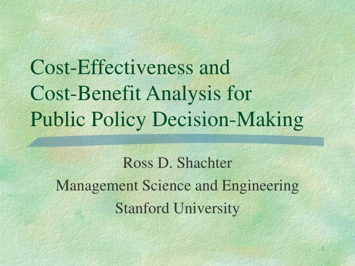 cost effectiveness and cost benefit analysis for public policy decision making n.