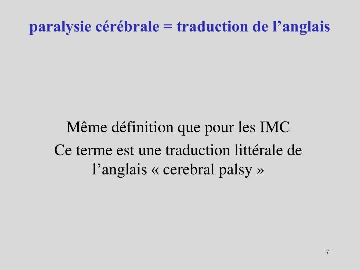 paralysie cérébrale = traduction de l'anglais