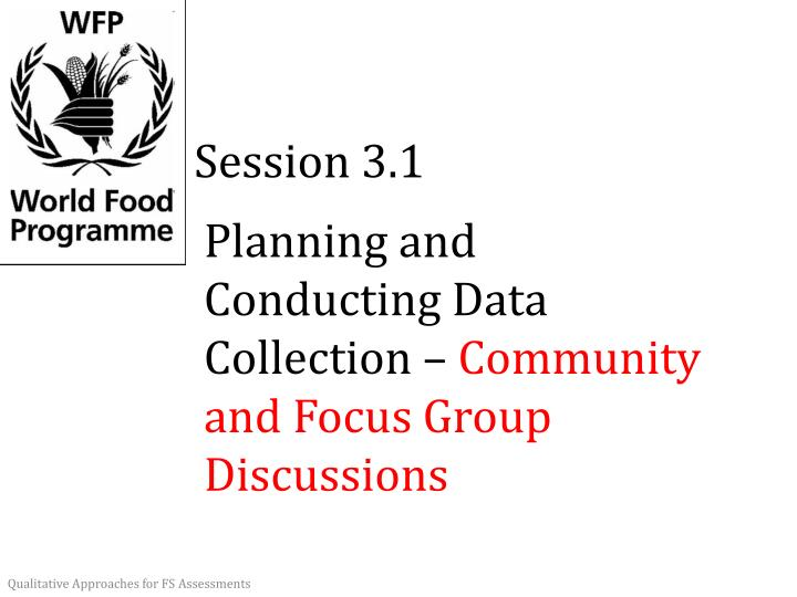 planning and conducting data collection community and focus group discussions n.