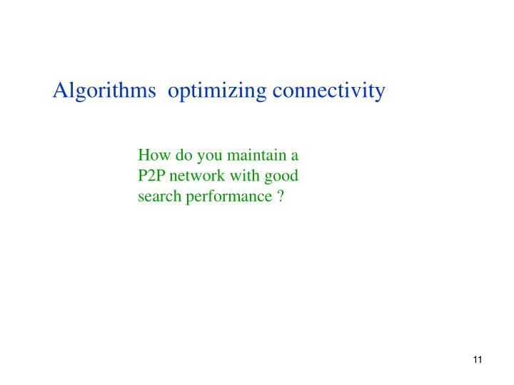 Algorithms  optimizing connectivity