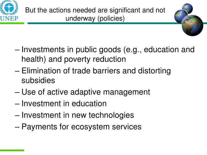 But the actions needed are significant and not underway (policies)