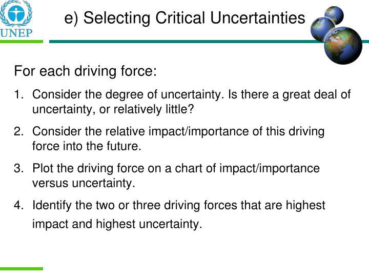e) Selecting Critical Uncertainties