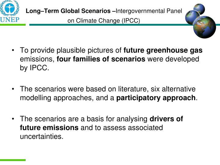 Long–Term Global Scenarios –