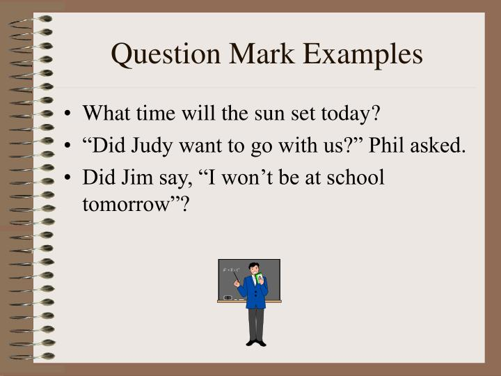 Question Mark Examples