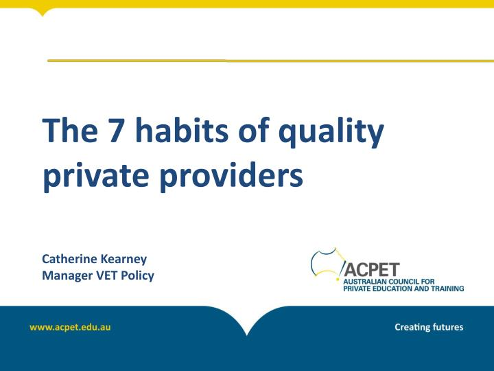 the 7 habits of quality private providers n.