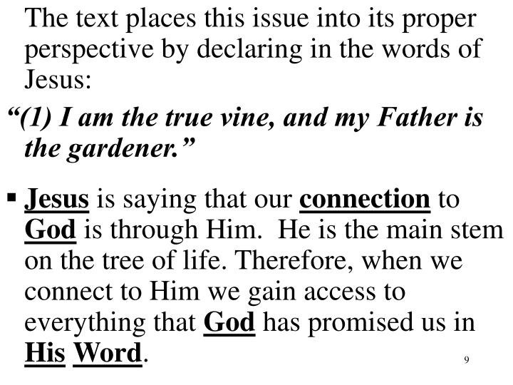 The text places this issue into its proper perspective by declaring in the words of Jesus: