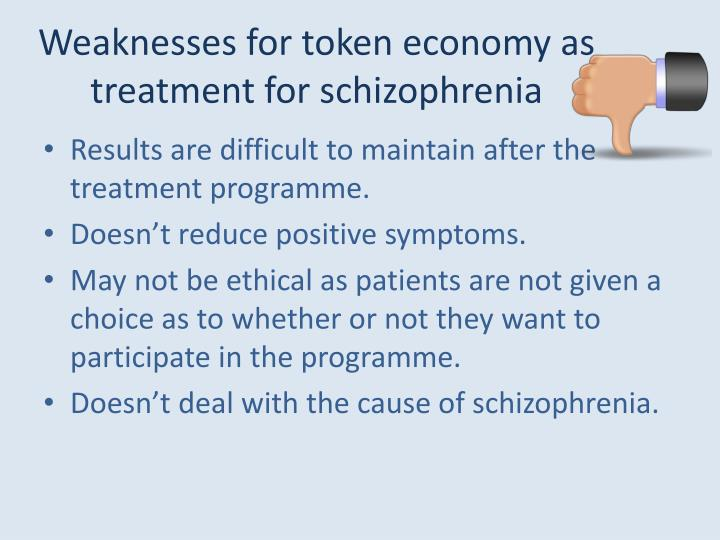 Weaknesses for token economy as treatment for schizophrenia