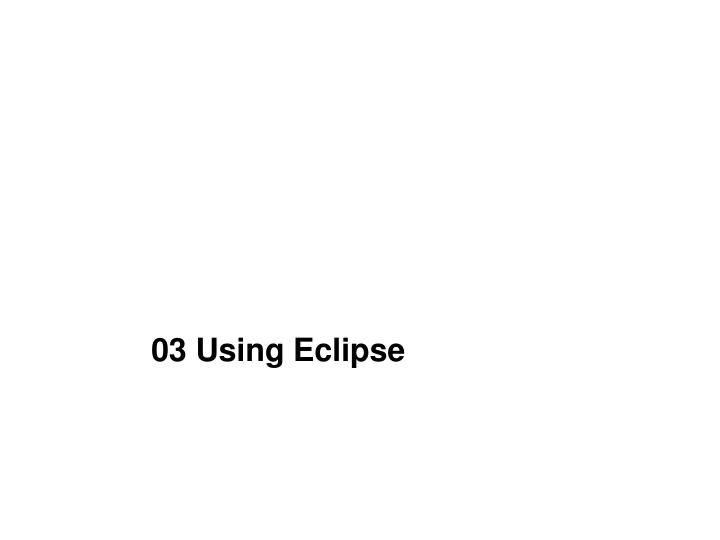 03 using eclipse n.
