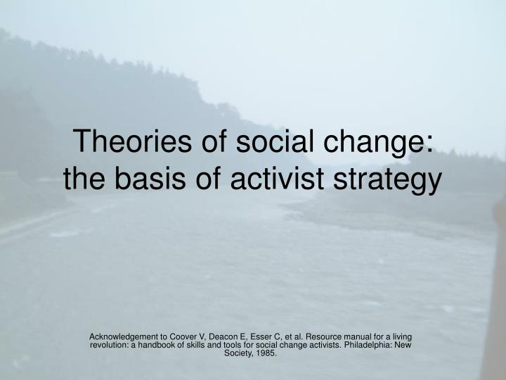 theories of social change the basis of activist strategy n.