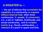 a disaster is