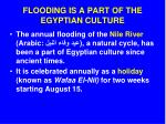 flooding is a part of the egyptian culture