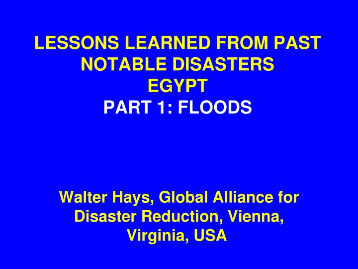 lessons learned from past notable disasters egypt part 1 floods