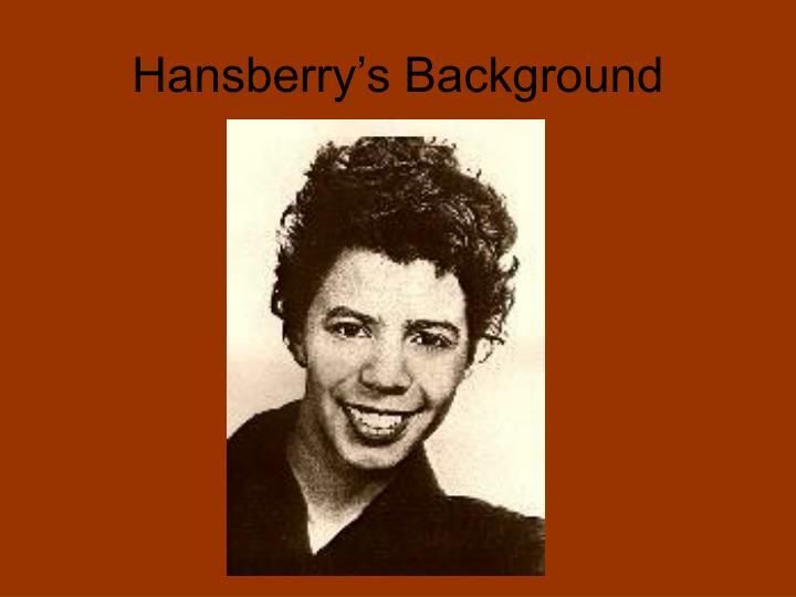 Hansberry's Background