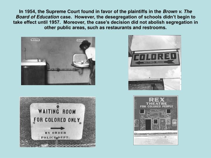 In 1954, the Supreme Court found in favor of the plaintiffs in the