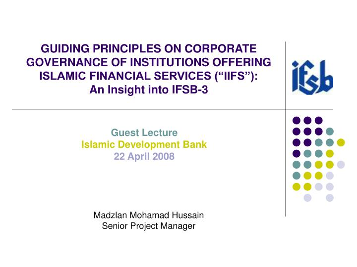 """GUIDING PRINCIPLES ON CORPORATE GOVERNANCE OF INSTITUTIONS OFFERING ISLAMIC FINANCIAL SERVICES (""""I..."""