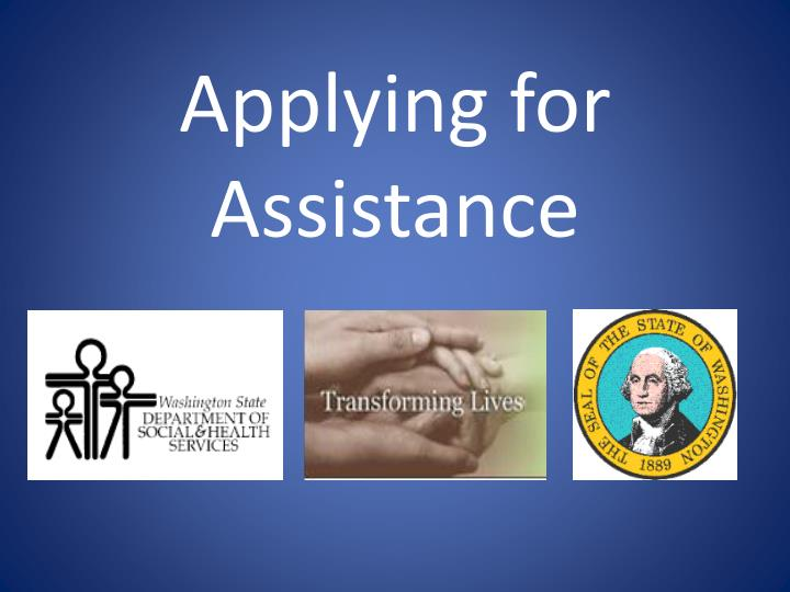 applying for assistance n.