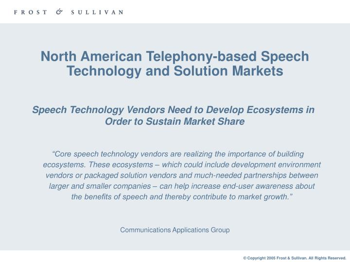 North american telephony based speech technology and solution markets