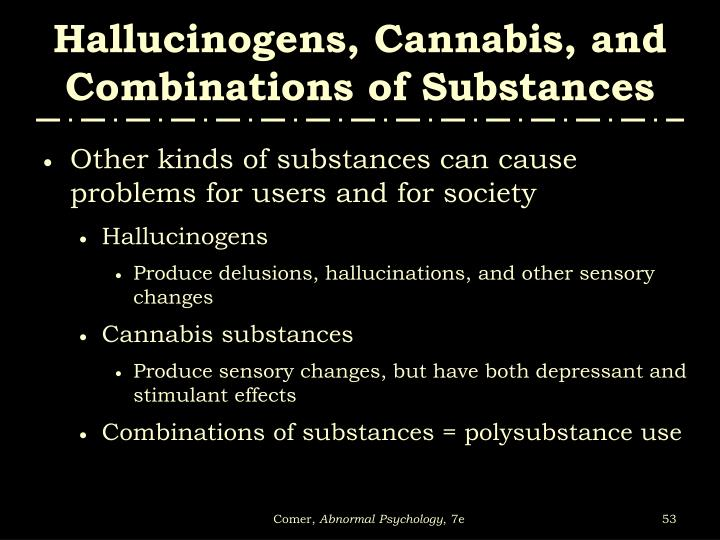 Hallucinogens, Cannabis, and Combinations of Substances