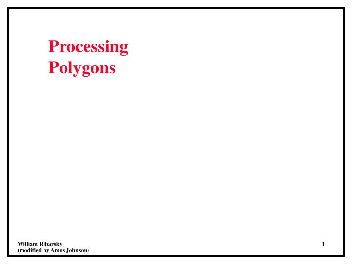 Processing polygons