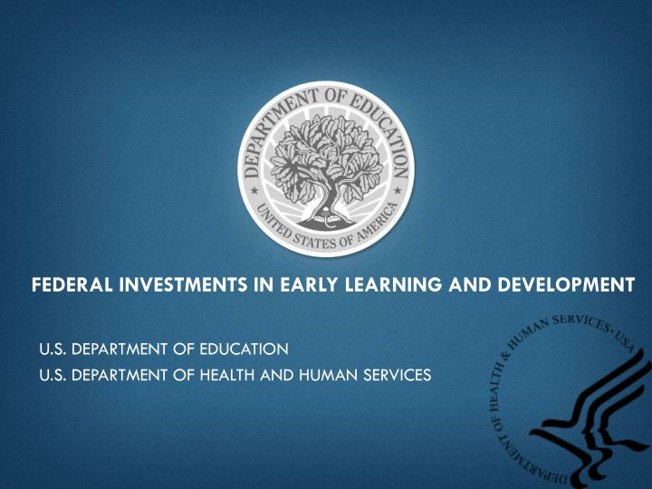 federal investments in early learning and development n.