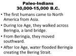 paleo indians 30 000 15 000 b c