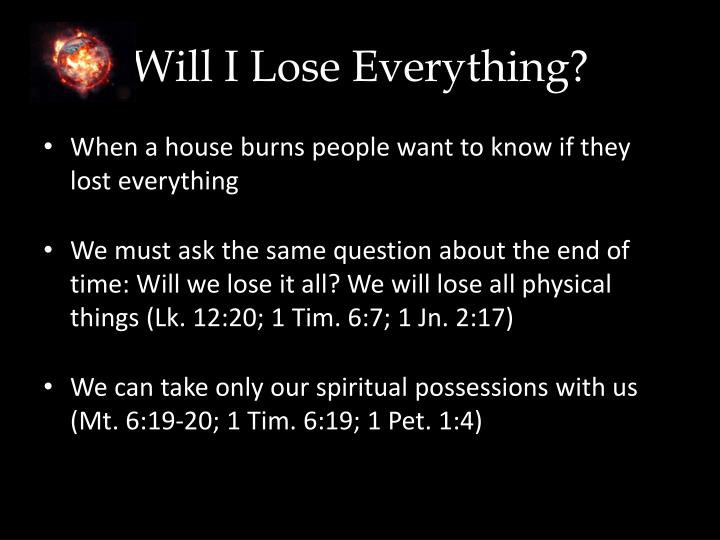 Will I Lose Everything?