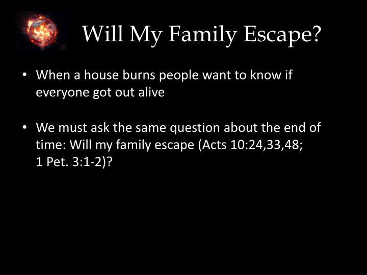 Will My Family Escape?