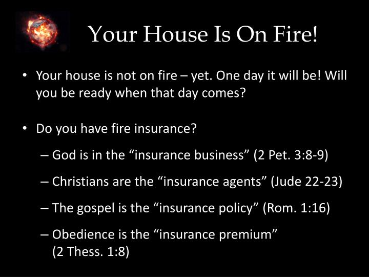 Your House Is On Fire!
