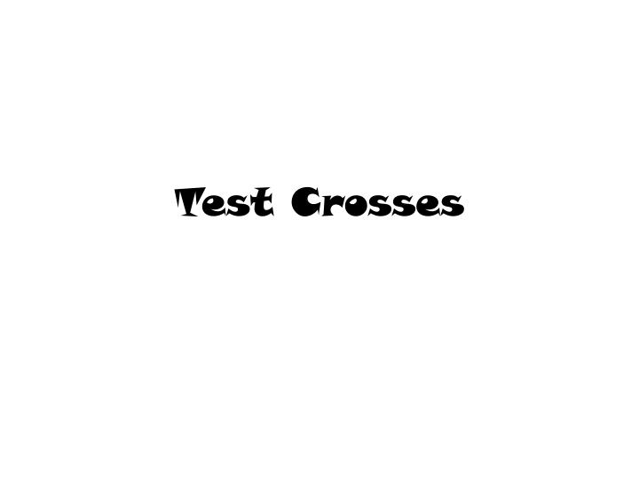 test crosses n.