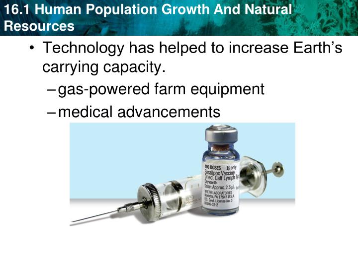 Technology has helped to increase Earth's carrying capacity.