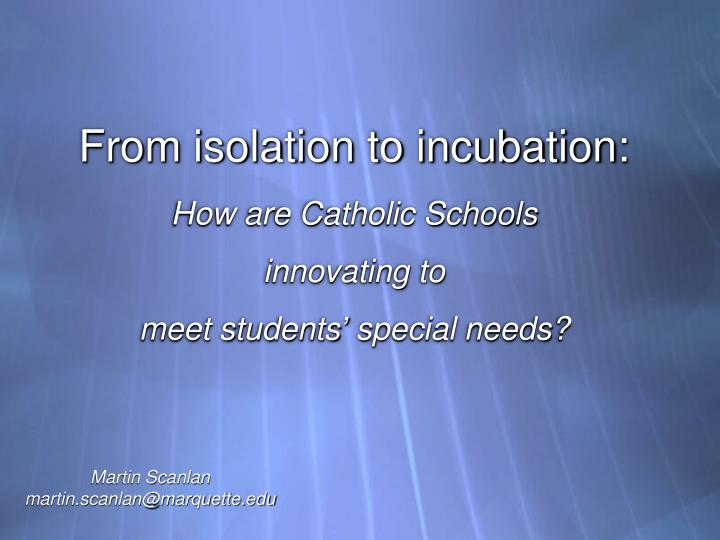 From isolation to incubation how are catholic schools innovating to meet students special needs
