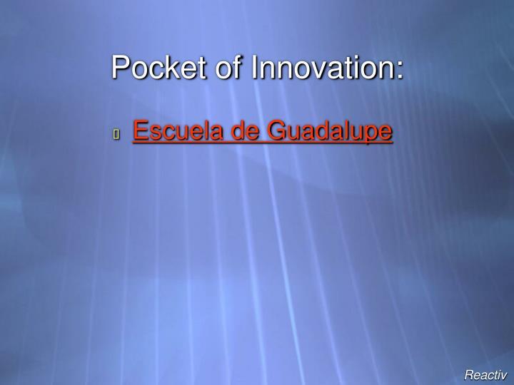 Pocket of Innovation: