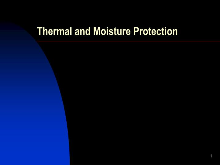thermal and moisture protection n.