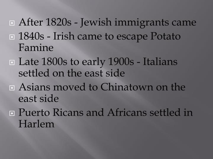 After 1820s - Jewish immigrants came
