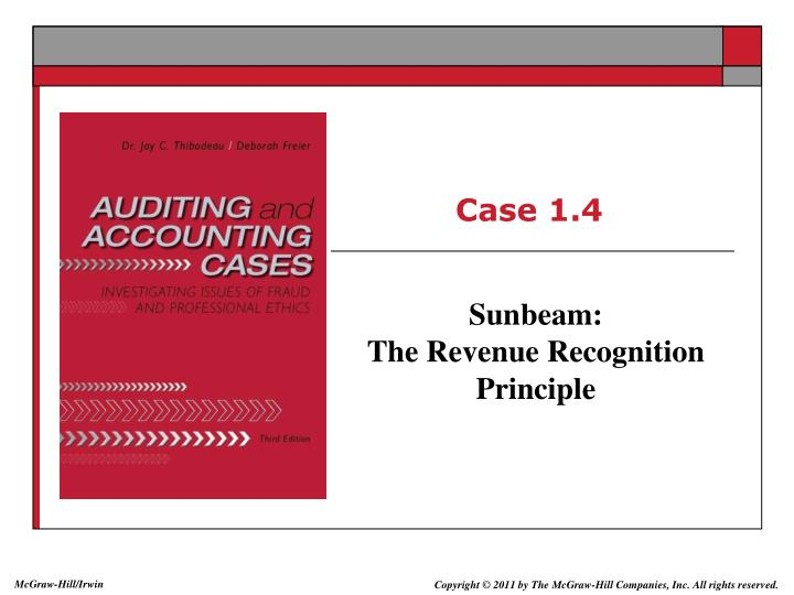 auditing case revenue recognition Auditing: revenue recognition procedures and they would like your firm to audit their revenue recognition policies and to provide a case of the sales to the.