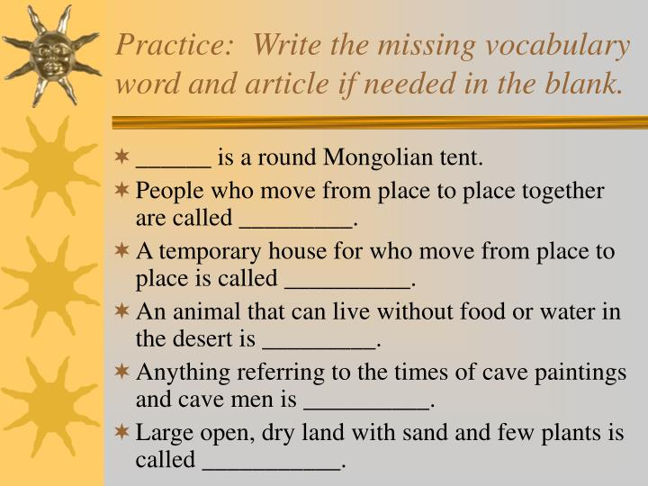 Practice:  Write the missing vocabulary word and article if needed in the blank.