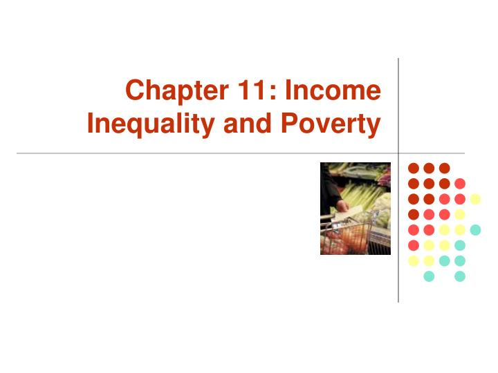 chapter 11 income inequality and poverty n.
