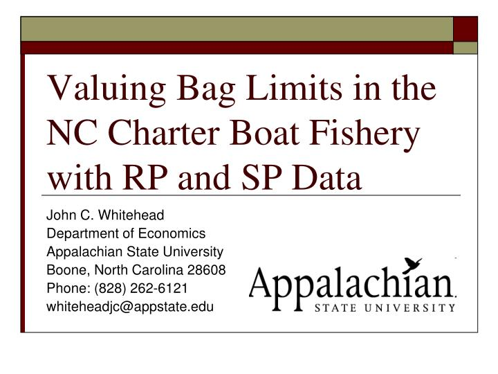 valuing bag limits in the nc charter boat fishery with rp and sp data n.
