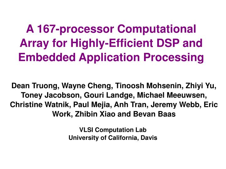 a 167 processor computational array for highly efficient dsp and embedded application processing n.