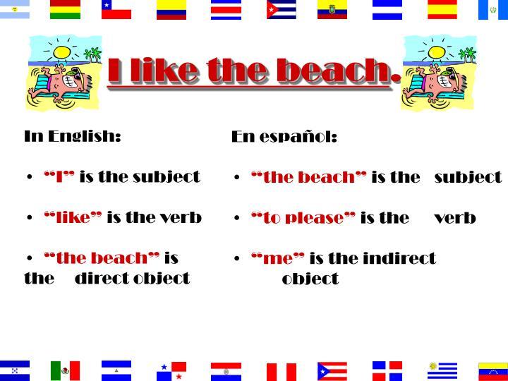 I like the beach