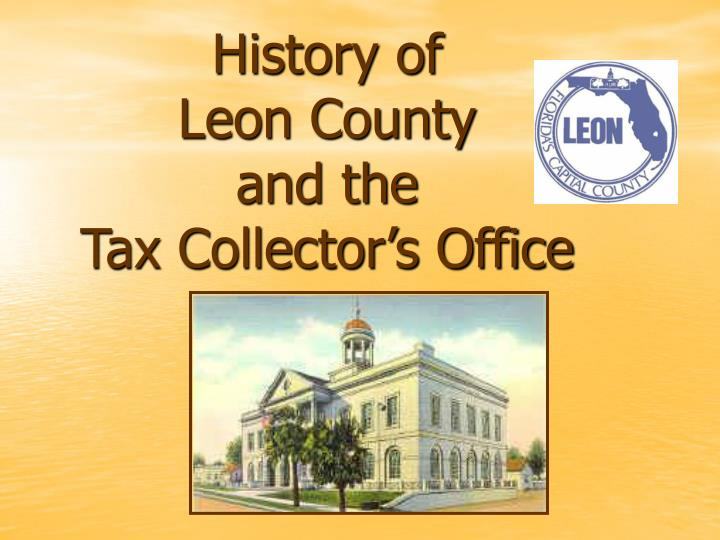 history of leon county and the tax collector s office n.