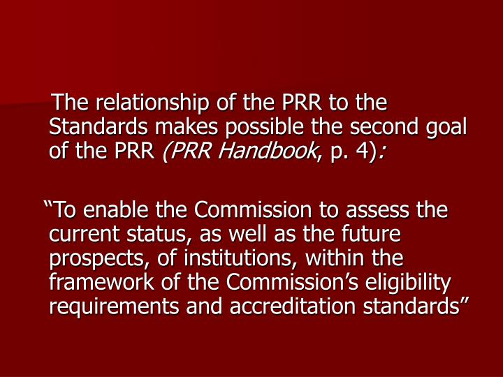 The relationship of the PRR to the Standards makes possible the second goal of the PRR