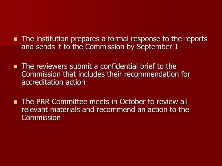 The institution prepares a formal response to the reports and sends it to the Commission by September 1