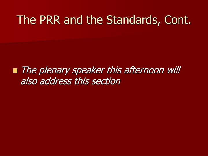 The PRR and the Standards, Cont.
